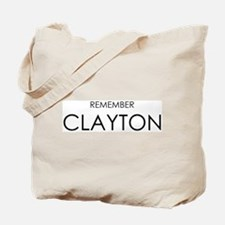 Remember Clayton Tote Bag