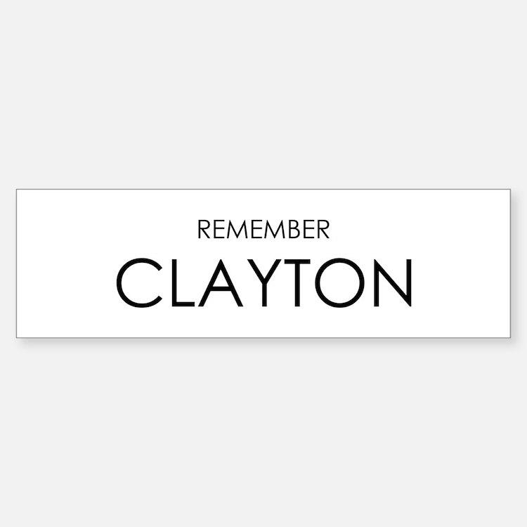 Remember Clayton Bumper Bumper Bumper Sticker