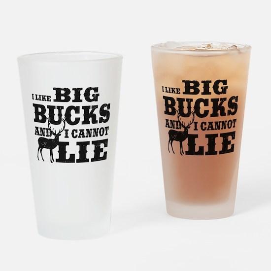 I like BIG Bucks and I can not lie! Drinking Glass