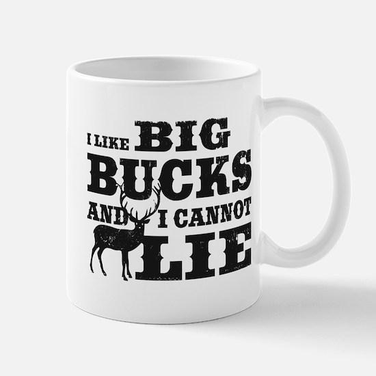I like BIG Bucks and I can not lie! Mug