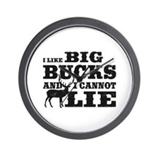 I like BIG Bucks and I can not lie! Wall Clock