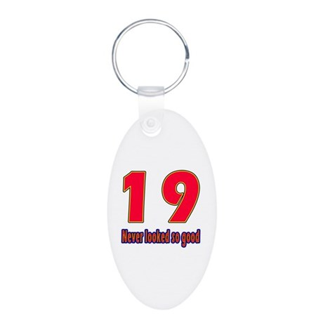 19 Never Looked So Good Aluminum Oval Keychain