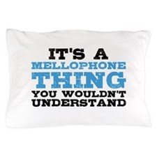 It's a Mellophone Thing Pillow Case