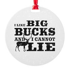 I like BIG Bucks and I can not lie! Ornament
