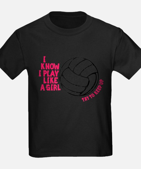 Play Volleyball Like a Girl T