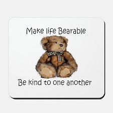 Make life bearable Mousepad