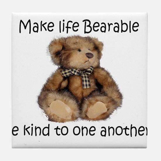 Make life bearable Tile Coaster