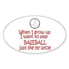 Baseball...just like Uncle Oval Sticker