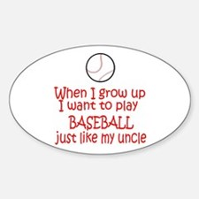 Baseball...just like Uncle Oval Decal