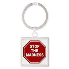 Stop The Madness Square Keychain