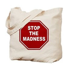 Stop The Madness Tote Bag