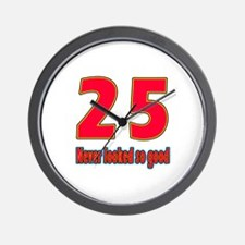 25 Never Looked So Good Wall Clock