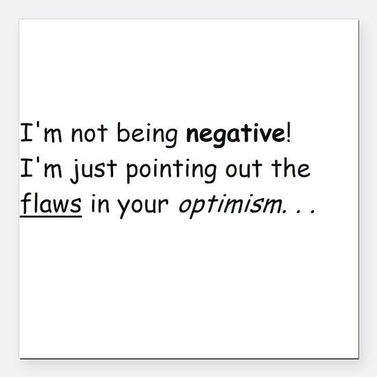 "I'm not negative! Square Car Magnet 3"" x 3"""