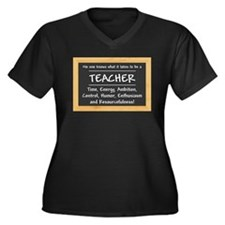 What it takes to be a Teacher Plus Size T-Shirt