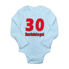 30 Never Looked So Good Long Sleeve Infant Bodysui