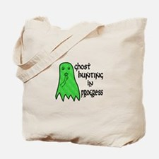 Ghost Hunting In Progress Tote Bag