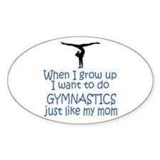 Gymnastics...just like MOM Oval Sticker