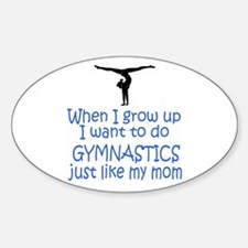 Gymnastics...just like MOM Oval Decal