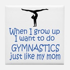 Gymnastics...just like MOM Tile Coaster