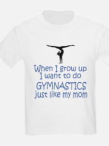 Gymnastics...just like MOM Kids T-Shirt
