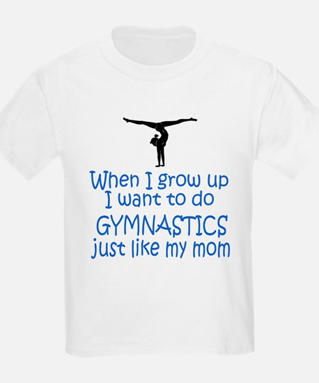 Gymnastics...just like MOM Kids T-Shirt