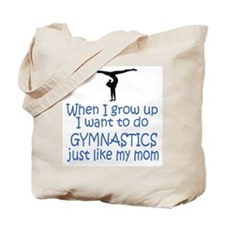 Gymnastics...just like MOM Tote Bag