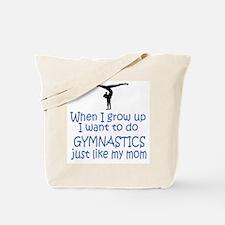 Gymnastics...just like MOM Tote Bag