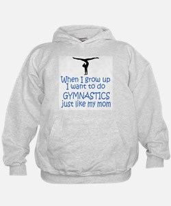 Gymnastics...just like MOM Hoodie