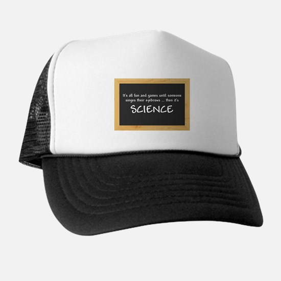 Singed Eyebrows makes it Science Trucker Hat