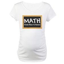 Math - Mental Abuse to Humans Shirt