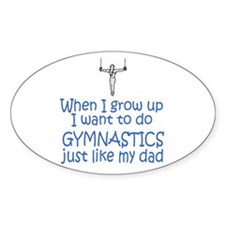 Gymnastics...just like DAD Oval Sticker
