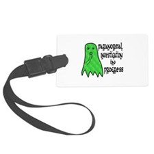 Paranormal Investigation in Progress Luggage Tag