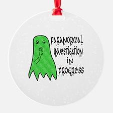 Paranormal Investigation in Progress Ornament