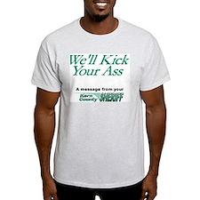 We'll Kick Your Ass - Ash Grey T-Shirt
