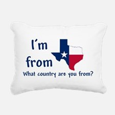 Im from Texas - what country are you from? Rectang