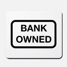 Bank Owned Sign Mousepad