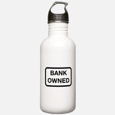 Bank Owned Sign Water Bottle