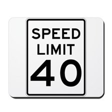 Speed Limit 40 Sign Mousepad