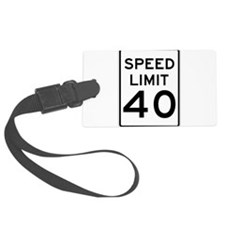 Speed Limit 40 Sign Luggage Tag