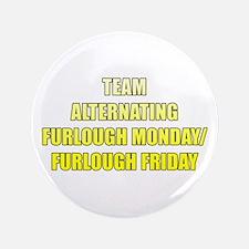 Team Alternating Furlough Button