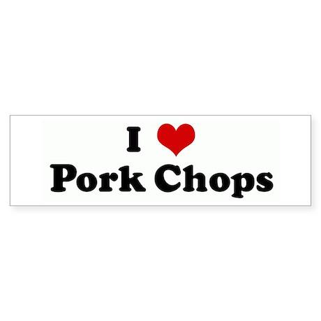 I Love Pork Chops Bumper Sticker