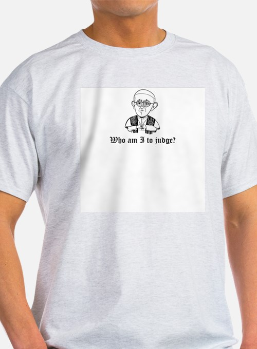 Who am I to judge T-Shirt
