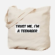 Trust Me: Teenager Tote Bag