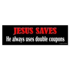Jesus Saves Uses Coupons Bumper Bumper Sticker