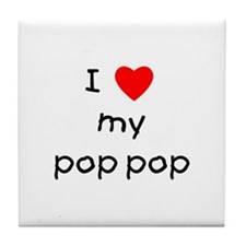 I love my pop pop Tile Coaster