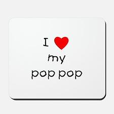 I love my pop pop Mousepad