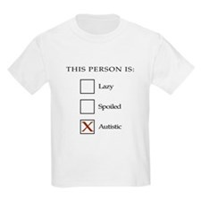Lazy, spoiled or autistic T-Shirt