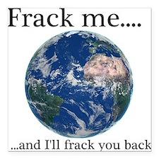 Frack Me and I'll frack you back front Square Car