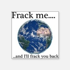 Frack Me and I'll frack you back front Sticker