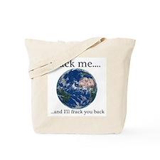 Frack Me and I'll frack you back front Tote Bag